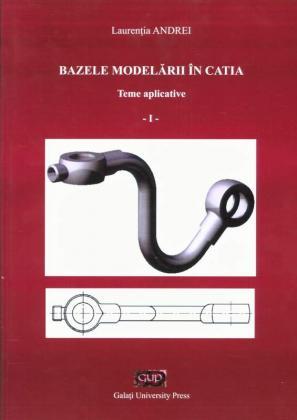 Cover for Bazele modelării în CATIA (vol. 1)