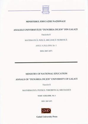 "Cover for The Annals of ""Dunarea de Jos"" University of Galati,  Fascicle II – Mathematics, Physic, Theoretical Mechanics, No. 1 - 2018"