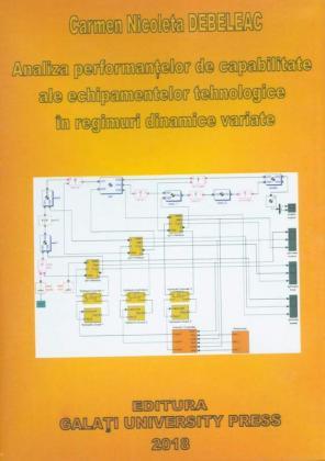 Cover for Analiza performanțelor de capabilitate ale echipamentelor tehnologice în regimuri dinamice variate