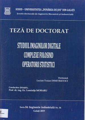 Cover for Studiul imaginilor digitale complexe folosind operatorii statistici: teză de doctorat