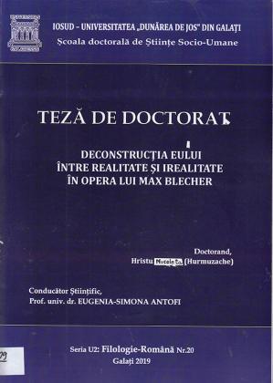 Cover for Deconstrucția eului între realitate și irealitate în opera lui Max Blecher: teză de doctorat