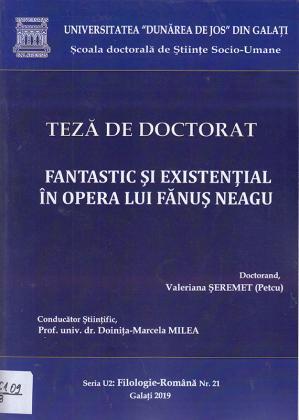 Cover for Fantastic și existențial în opera lui Fănuș Neagu: teză de doctorat