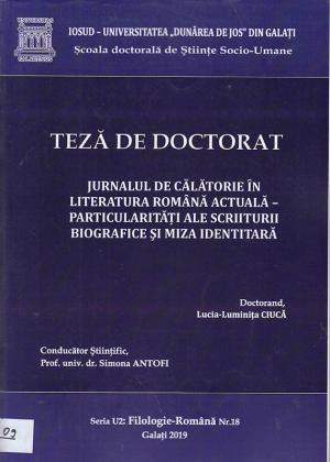 Cover for Jurnal de călătorie în literatura română actuală-particularități ale scriiturii biografice și miza identitară: teză de doctorat