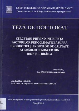 Cover for Cercetări privind influența factorilor pedoclimatici asupra producției și indicilor de calitate ai grâului semincer din Județul Brăila: teză de doctorat