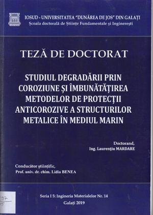 Cover for Studiul degradării prin coroziune si îmbunătățirea metodelor de protecții anticorozive a structurilor metalice în mediul marin: teză de doctorat
