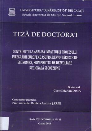 Cover for Contribuții la analiza impactului procesului integrării europene asupra dezvoltării socio-economice, prin politici de dezvoltare regională si coeziune: teză de doctorat