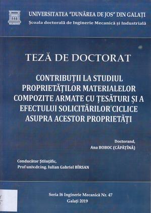 Cover for Contribuții la studiul proprietăților materialelor compozite armate cu țesături și a efectului solicitărilor ciclice asupra acestor proprietați: teză de doctorat