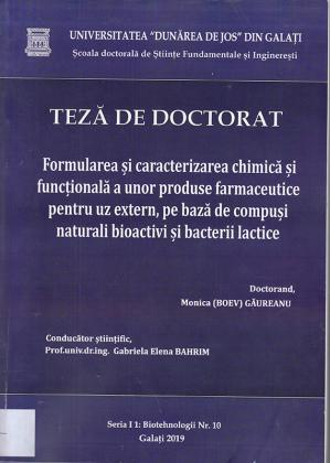 Cover for Formularea și caracterizarea chimică și funcțională a unor produse farmaceutice pentru uz extern, pe bază de compuși naturali bioactivi și bacterii lactice: teză de doctorat