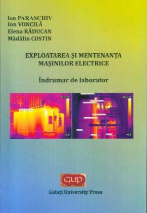 Cover for Exploatarea și mentenanța mașinilor electrice -  Îndrumar de laborator