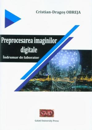 Cover for Preprocesarea imaginilor digitale – Îndrumar de laborator