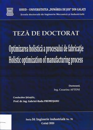 Cover for Optimizarea holistică a procesului de fabricație: teză de doctorat