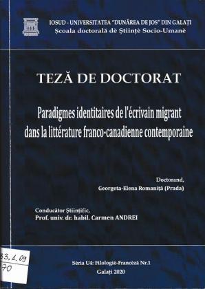 Cover for Paradigme identitare ale scriitorului migrant în literatura franco-canadiană contemporană: teză de doctorat