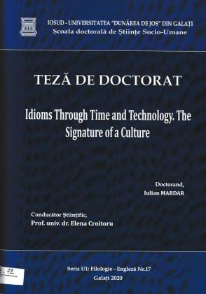 Cover for Influența timpului și a tehnologiei asupra idiomurilor. Amprenta unei culturi: teză de doctorat