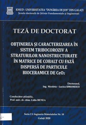 Cover for Obținerea si caracterizarea în sistem tribocoroziv a straturilor nanostructurate în matrice de cobalt cu fază dispersă de particule bioceramice de CeO2: teză de doctorat