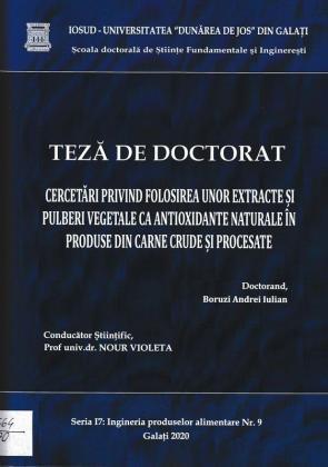 Cover for Cercetări privind folosirea unor extracte și pulberi vegetale ca antioxidante naturale în produse din carne crude și procesate: teză de doctorat